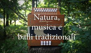 Natura, musica e balli tradizionali